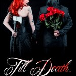 "Just in Time for Valentine's Day! Pre-Order ""Till Death: A Guide to Love and Loss"" TODAY – A Twisted and Torrid Hardcover Photo Book by World-Renowned Photographer JEREMY SAFFER"