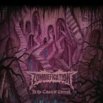 "Pulverised Records To Release ZOMBIEFICATION's ""At the Caves of Eternal"" May 14th In North America"
