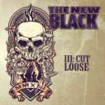 THE NEW BLACK – III: Cut Loose