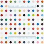 LOVE LUST FAITH + DREAMS THE NEW ALBUM FROM THIRTY SECONDS TO MARS SET FOR MAY 21 RELEASE