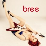 Introducing: bree – Nashville Rocker  To Release Debut Self-Titled Album  On June 18th