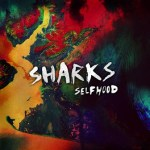 "Sharks Unveil New Track  ""Sunday's Hand"" From Forthcoming Album ""Selfhood"""