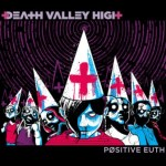 """Death Valley High In-Studio Footage via Bloody Disgusting; Band Unveils """"Positive Euth"""" Cover (June 25, Minus Head Records)"""