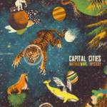 Capital Cities' Debut Album Out June 11th
