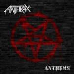 ANTHRAX – Anthems