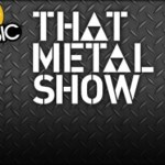 "VH1 CLASSIC'S ""THAT METAL SHOW"" IS BACK"
