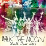WALK THE MOON ANNOUNCE FALL 2013 US HEADLINING TOUR