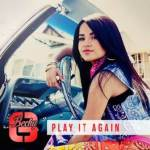 """KEMOSABE / RCA RECORDS ARTIST BECKY G PARTNERS WITH VEVO & UNIVISION TO PREMIERE THE MUSIC VIDEO FOR """"PLAY IT AGAIN"""" ON MAY 6TH"""