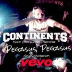 "CONTINENTS PREMIERE NEW MUSIC VIDEO ""PEGASUS, PEGASUS"""