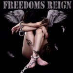 FREEDOMS REIGN: Self-titled Debut Out Now On Cruz Del Sur Music