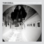 TOM ODELL – Songs From Another Love