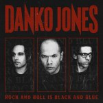 DANKO JONES – Rock n' Roll Is Black n' Blue
