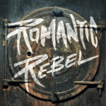Romantic Rebel To Release Digital Single and Video June 11, 2013