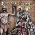 """THE PETE FLESH DEATHTRIP: """"Mortui Vivos Docent"""" Out July 23 in North America on Pulverised Records"""