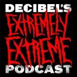 "Decibel Magazine Debuts ""Extremely Extreme Podcast!"""