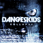 "Dangerkids Announce New Album ""Collapse"" Available September 17th, 2013"