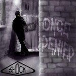 SHOCK – Once Denied