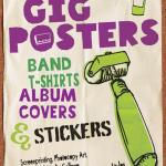 Book – How To Create Your Own Gig Posters, Band T-shirts, Album Covers & Stickers by Ruthann Godollei