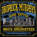 DROPKICK MURPHYS & BRUCE SPRINGSTEEN – Rose Tattoo For Boston