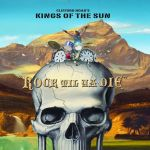 CD Review – KINGS OF THE SUN – Rock Til Ya Die