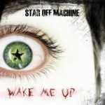 CD REVIEW: STAR OFF MACHINE – Wake Me Up