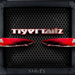 TIGERTAILZ – Knives EP