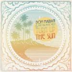 CD Review – Dom Mariani & The Majestic Kelp – Turn Up The Sun