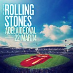 THE ROLLING STONES SET TO ROCK AUSTRALIA AT THE BRAND NEW ADELAIDE OVAL SATURDAY 22 MARCH 2014