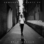 CD REVIEW: ERIK HASSLE – Somebody's Party