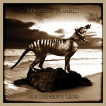 CD REVIEW: RUSSELL MORRIS – Van Diemen's Land