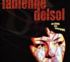 Shane's Rock Challenge: FABIENNE DELSOL – 2004 – No Time For Sorrows