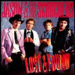 Shane's Rock Challenge: JASON & THE SCORCHERS – 1985 – Lost & Found
