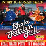 SHAKE RATTLE 'N' ROLL comes to THE REGAL THEATRE, PERTH 15 & 16 August