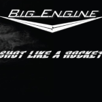 CD REVIEW: BIG ENGINE – Shot Like A Rocket