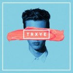 CD REVIEW: TRXYE – Trxye EP