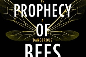 BOOK REVIEW: The Prophecy of Bees by R.S. Pateman
