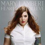 CD REVIEW: MARY LAMBERT – Heart On My Sleeve