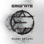 CD REVIEW: EMIGRATE – Silent So Long