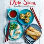BOOK REVIEW: Dim Sum – Small Bites Made Easy by Helen & Lisa Tse