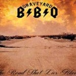 CD REVIEW: GRAVEYARD BBQ – The Road That Lies Ahead EP