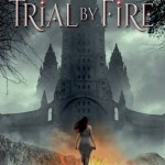 BOOK REVIEW: Trial by Fire by Josephine Angelini