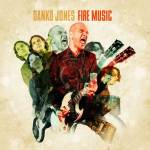 CD REVIEW – DANKO JONES – Fire Music