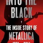 BOOK REVIEW: Into The Black-The Inside Story Of Metallica 1991-2014 by Paul Brannigan & Ian Winwood