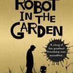 BOOK REVIEW: A Robot in the Garden by Deborah Install