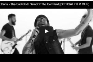 FEATURE VIDEO – GAY PARIS – The Sackcloth Saint Of The Cornfield