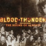 INTERVIEW: ALEX BARRY, co-writer of BLOOD + THUNDER – The Sound Of Alberts