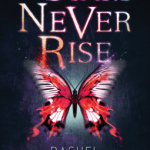 BOOK REVIEW: The Stars Never Rise by Rachel Vincent