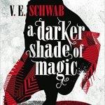 BOOK REVIEW: A Darker Shade of Magic by V. E. Schwab