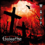 CD REVIEW: W.A.S.P. – Golgotha