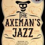 BOOK REVIEW: THE AXEMAN'S JAZZ by Ray Celestin